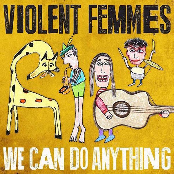 violentfemmes-wecandoanything