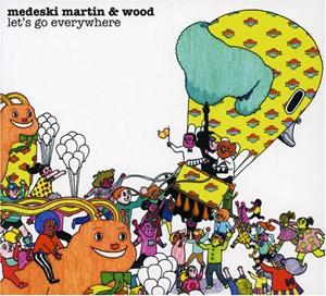 MedeskiMartin&Wood_LetsGoEverywhere.jpg